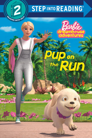 Pup on the Run (Barbie) by Elle Stephens