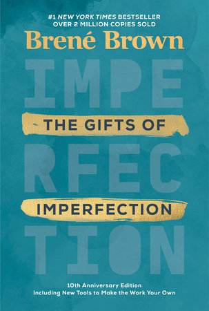 The Gifts of Imperfection: 10th Anniversary Edition by Brené Brown
