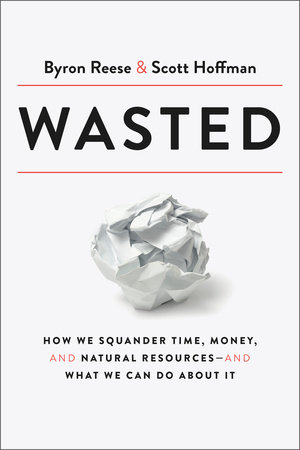 Wasted by Byron Reese and Scott Hoffman