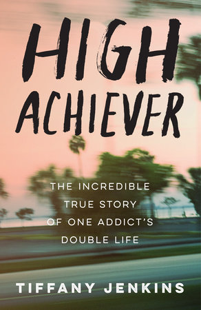 High Achiever by Tiffany Jenkins | PenguinRandomHouse com: Books