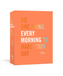 Do One Thing Every Morning to Make Your Day