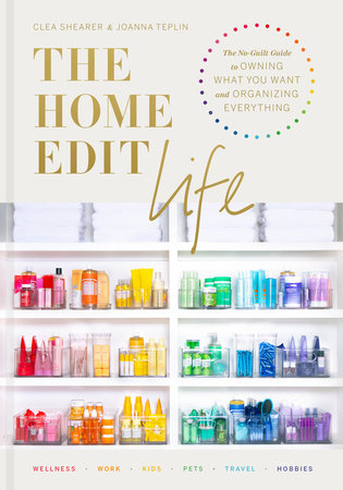 The Home Edit Life by Clea Shearer, Joanna Teplin