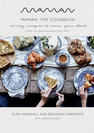 Maman: The Cookbook by Elisa Marshall, Benjamin Sormonte and Lauren Salkeld