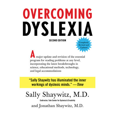 Understanding Dyslexia The Yale Center For Dyslexia Creativity >> Overcoming Dyslexia By Sally Shaywitz M D 9780679781592 Penguinrandomhouse Com Books