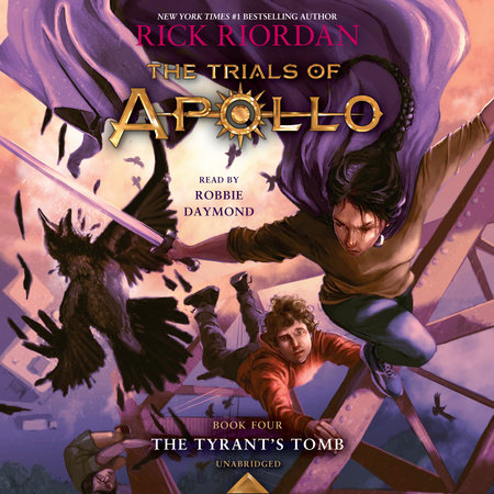 The Trials of Apollo, Book Four: The Tyrant's Tomb by Rick Riordan