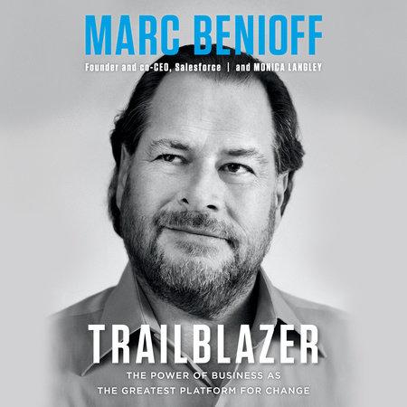 Trailblazer by Marc Benioff and Monica Langley
