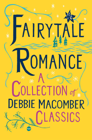 Fairytale Romance: A Collection of Debbie Macomber Classics by Debbie Macomber