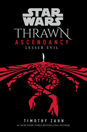 Star Wars: Thrawn Ascendancy (Book III: Lesser Evil) by Timothy Zahn