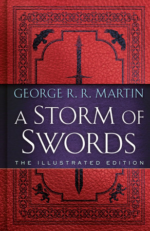 A Storm of Swords: The Illustrated Edition by George R. R. Martin