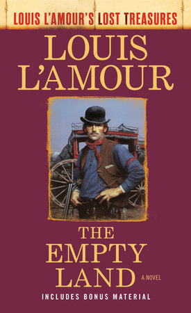 The Empty Land (Louis L'Amour's Lost Treasures) by Louis L'Amour