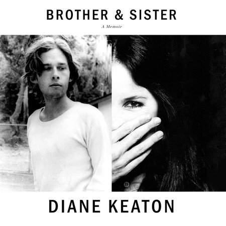 Brother & Sister by Diane Keaton