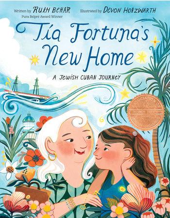 Tía Fortuna's New Home by Ruth Behar