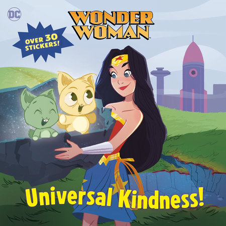 Universal Kindness! (DC Super Heroes: Wonder Woman) by Tennant Redbank