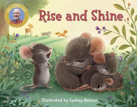 Rise and Shine by Raffi; illustrated by Sydney Hanson