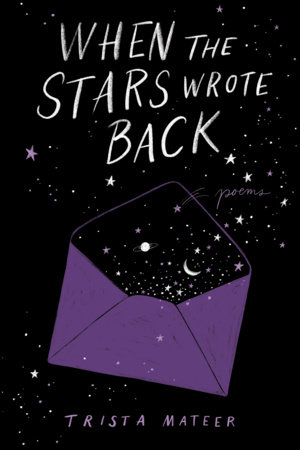 When the Stars Wrote Back by Trista Mateer