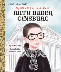 My Little Golden Book About Ruth Bader Ginsburg