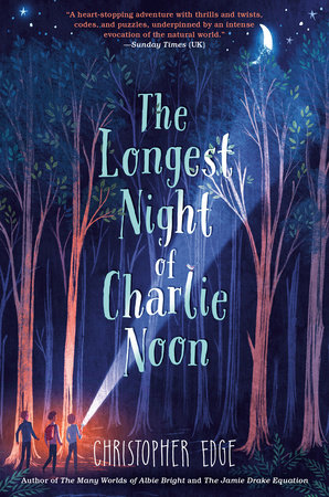 The Longest Night of Charlie Noon by Christopher Edge