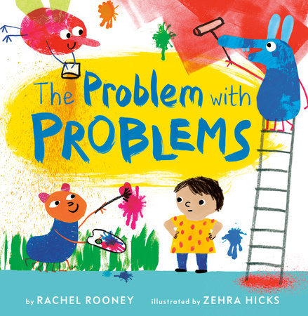 The Problem with Problems by Rachel Rooney