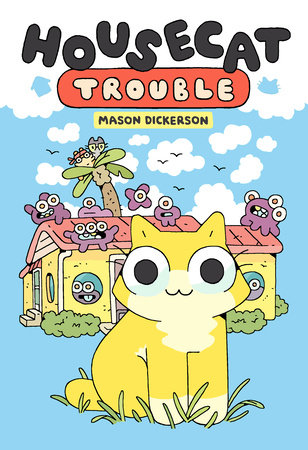 Housecat Trouble by Mason Dickerson