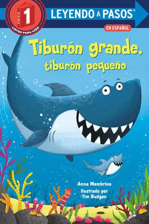 Tiburón grande, tiburón pequeño (Big Shark, Little Shark Spanish Edition) by Anna Membrino