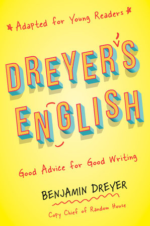 Dreyer's English (Adapted for Young Readers) by Benjamin Dreyer