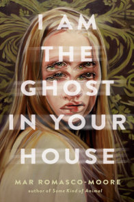 I Am the Ghost in Your House