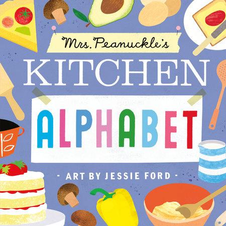 Mrs. Peanuckle's Kitchen Alphabet by Mrs. Peanuckle