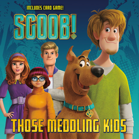 SCOOB! Those Meddling Kids (Scooby-Doo) by Random House; illustrated by Random House
