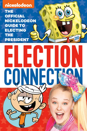 Election Connection: The Official Nickelodeon Guide to Electing the President  (Nickelodeon) by Susan Ring