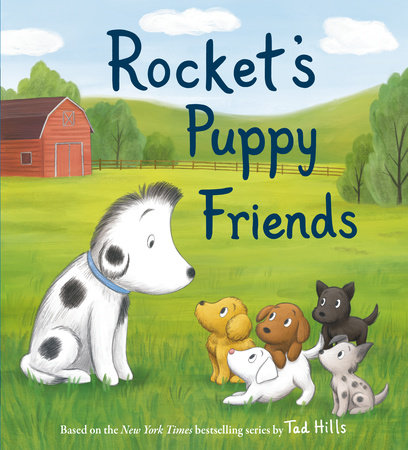 Rocket's Puppy Friends by Tad Hills