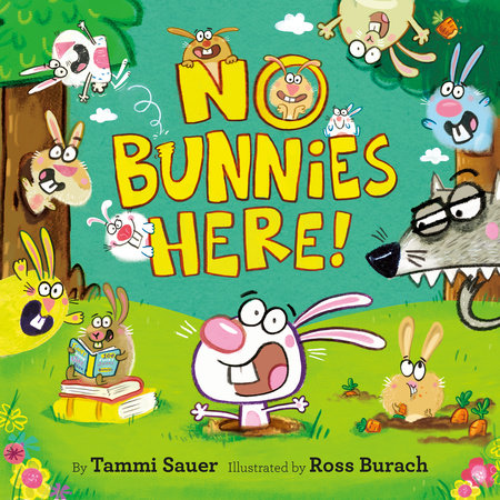 No Bunnies Here! by Tammi Sauer