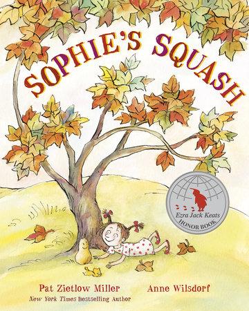 Sophie's Squash by Pat Zietlow Miller