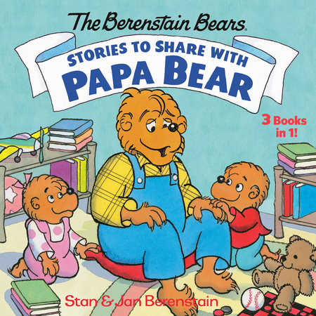 Stories to Share with Papa Bear (The Berenstain Bears) by Stan Berenstain and Jan Berenstain