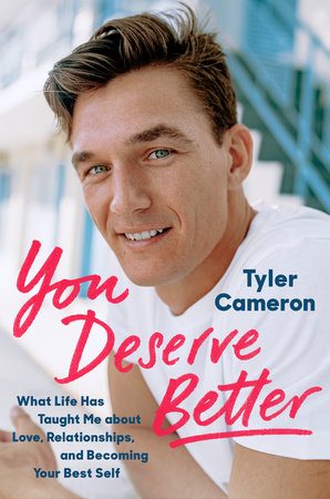 You Deserve Better by Tyler Cameron