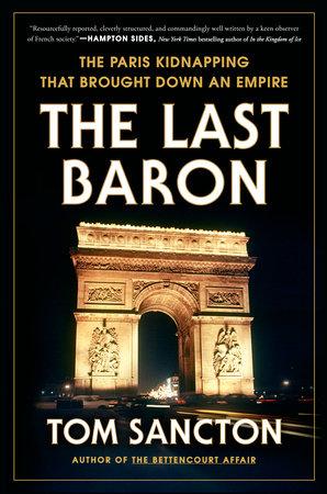 The Last Baron by Tom Sancton