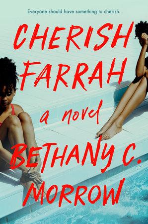 Cherish Farrah by Bethany C. Morrow