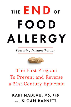 The End of Food Allergy by Kari Nadeau MD, PhD and Sloan Barnett