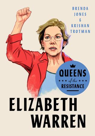 Queens of the Resistance: Elizabeth Warren by Brenda Jones and Krishan Trotman