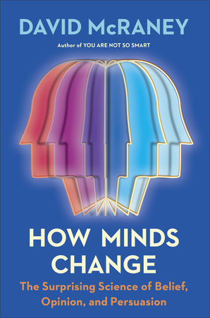 How Minds Change by David McRaney