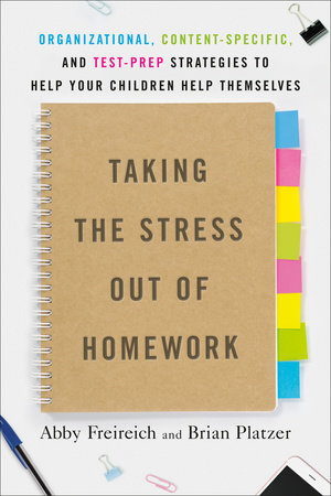 Taking the Stress Out of Homework by Abby Freireich and Brian Platzer
