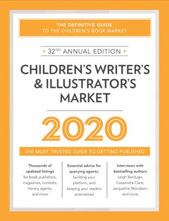 Children's Writer's & Illustrator's Market 2020 by