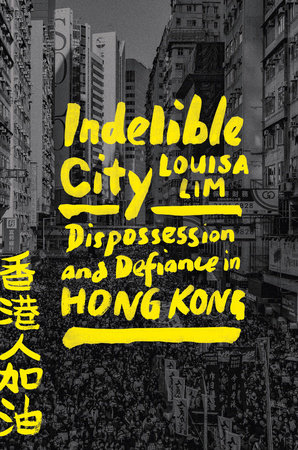 Indelible City by Louisa Lim
