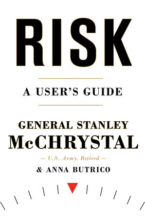 Risk by Stanley McChrystal and Anna Butrico