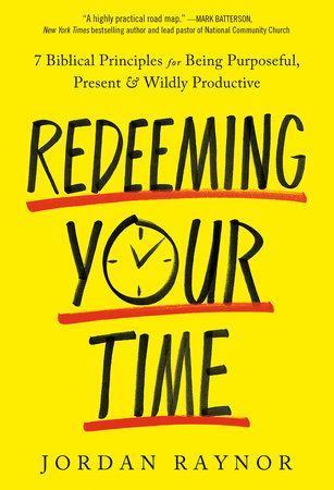 Redeeming Your Time by Jordan Raynor