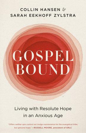 Gospelbound by Collin Hansen and Sarah Eekhoff Zylstra