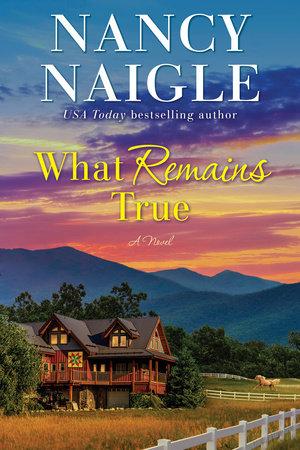 What Remains True by Nancy Naigle