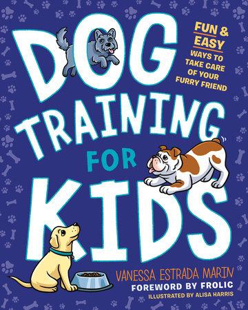 Dog Training for Kids by Vanessa Estrada Marin