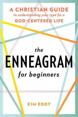 The Enneagram for Beginners by Kim Eddy