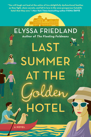 Last Summer at the Golden Hotel by Elyssa Friedland
