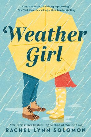 Weather Girl by Rachel Lynn Solomon